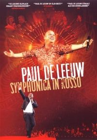 Cover Paul de Leeuw - Symphonica in Rosso [DVD]
